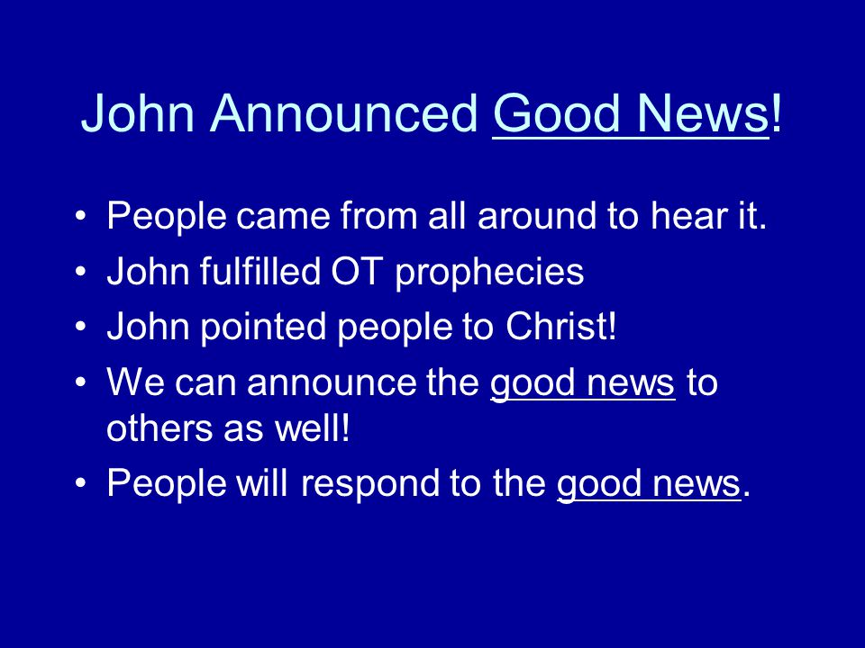 John Announced Good News. People came from all around to hear it.