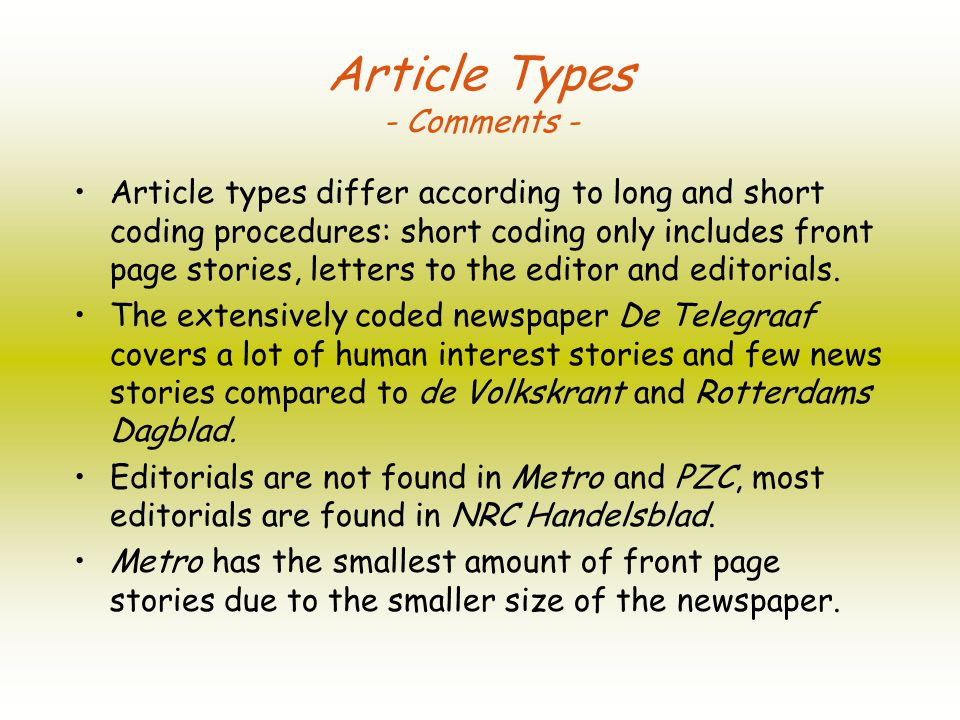 Article types differ according to long and short coding procedures: short coding only includes front page stories, letters to the editor and editorials.