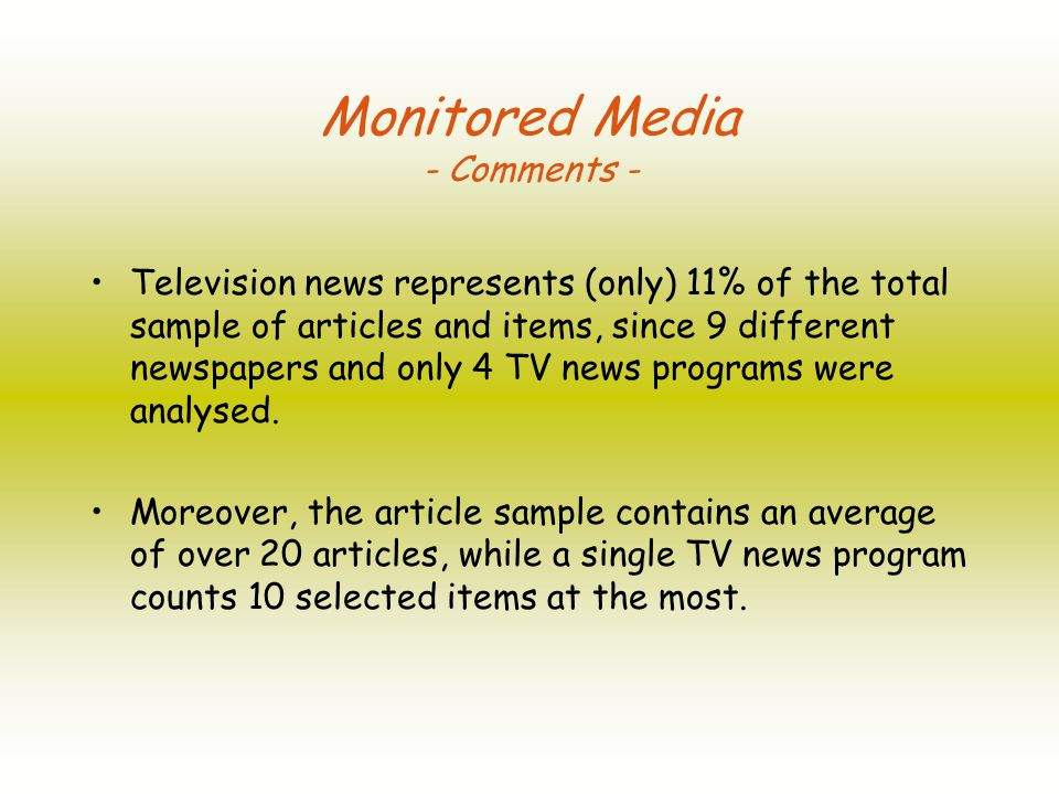 Television news represents (only) 11% of the total sample of articles and items, since 9 different newspapers and only 4 TV news programs were analysed.
