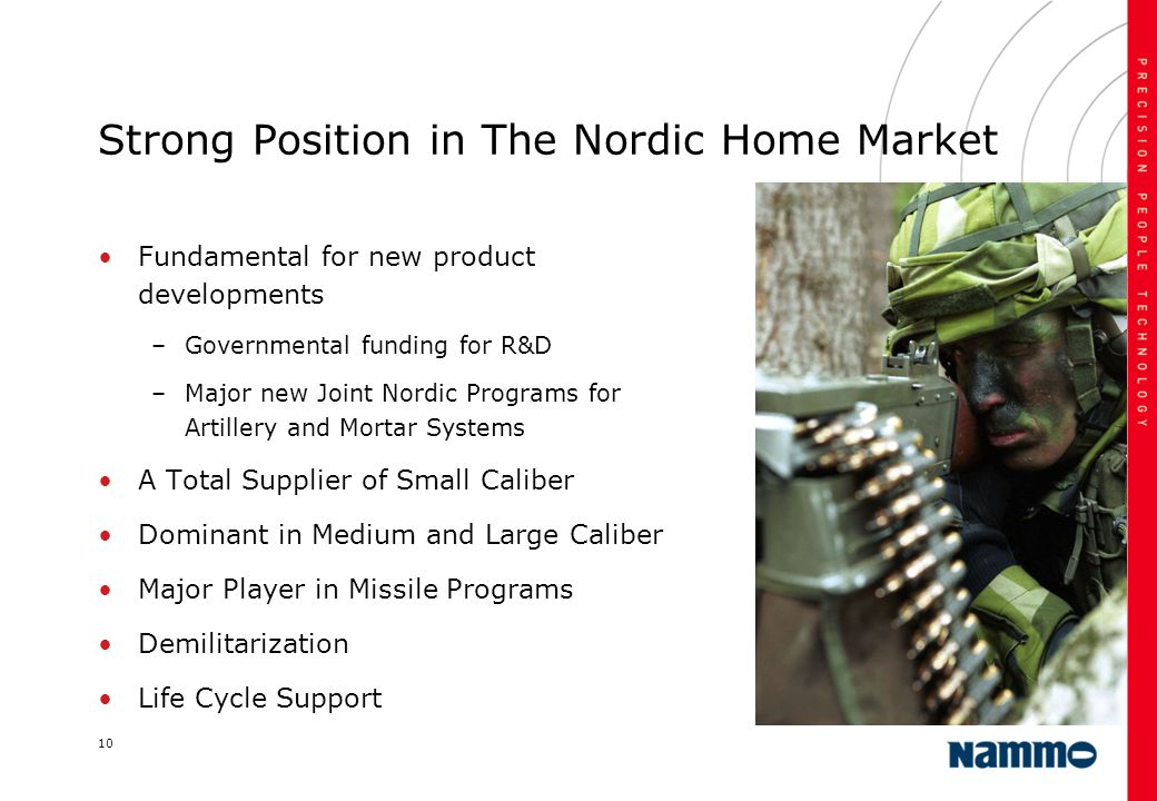 10 Strong Position in The Nordic Home Market Fundamental for new product developments –Governmental funding for R&D –Major new Joint Nordic Programs f