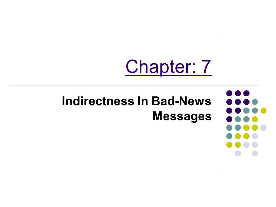 Chapter: 7 Indirectness In Bad-News Messages