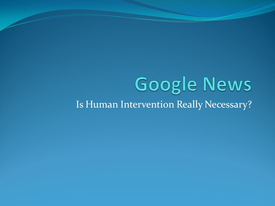 Is Human Intervention Really Necessary