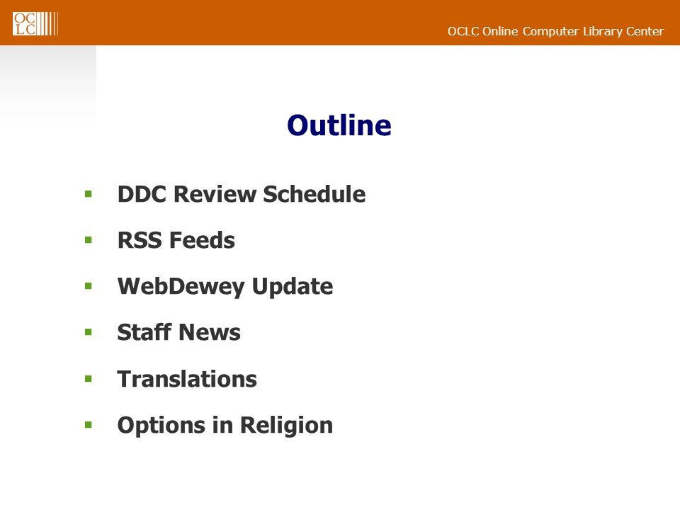 OCLC Online Computer Library Center Outline DDC Review Schedule RSS Feeds WebDewey Update Staff News Translations Options in Religion