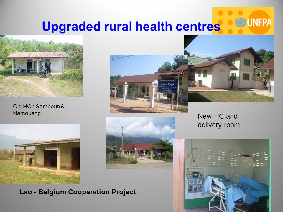 Upgraded rural health centres Old HC / Somboun & Namouang New HC and delivery room Lao - Belgium Cooperation Project