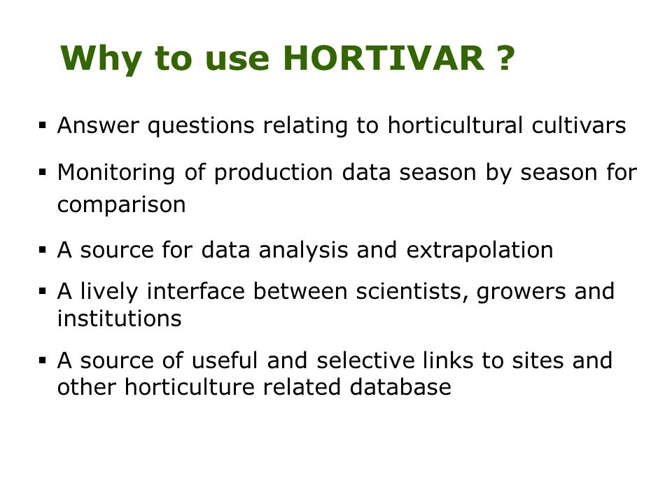 Why to use HORTIVAR .