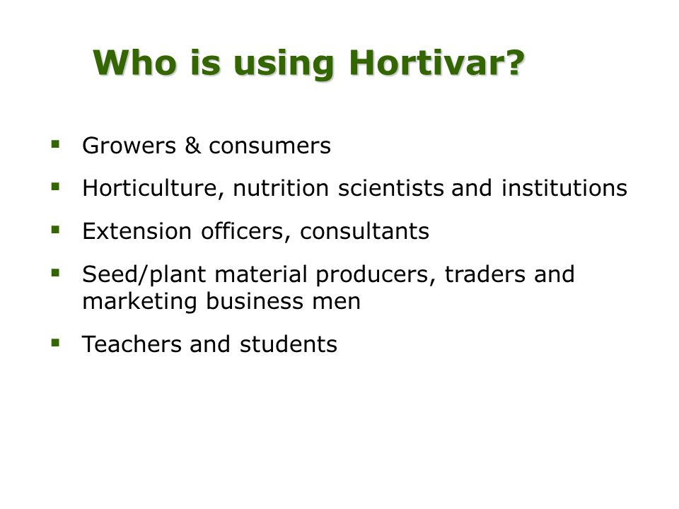 Who is using Hortivar.