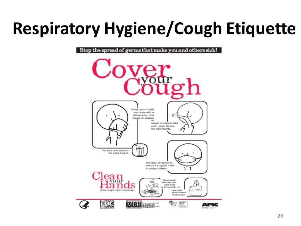 Respiratory Hygiene/Cough Etiquette 26