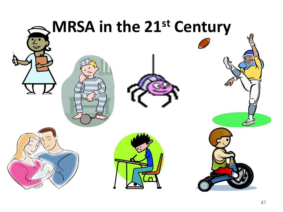 MRSA in the 21 st Century 41