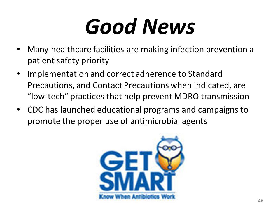 Good News Many healthcare facilities are making infection prevention a patient safety priority Implementation and correct adherence to Standard Precau