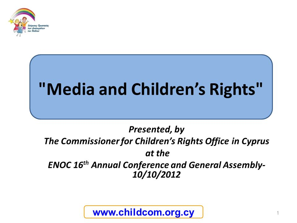 www.childcom.org.cy Presented, by The Commissioner for Childrens Rights Office in Cyprus at the ENOC 16 th Annual Conference and General Assembly- 10/