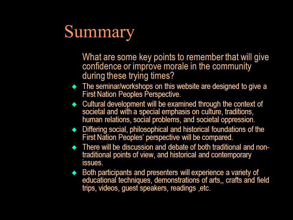 Summary What are some key points to remember that will give confidence or improve morale in the community during these trying times? The seminar/works