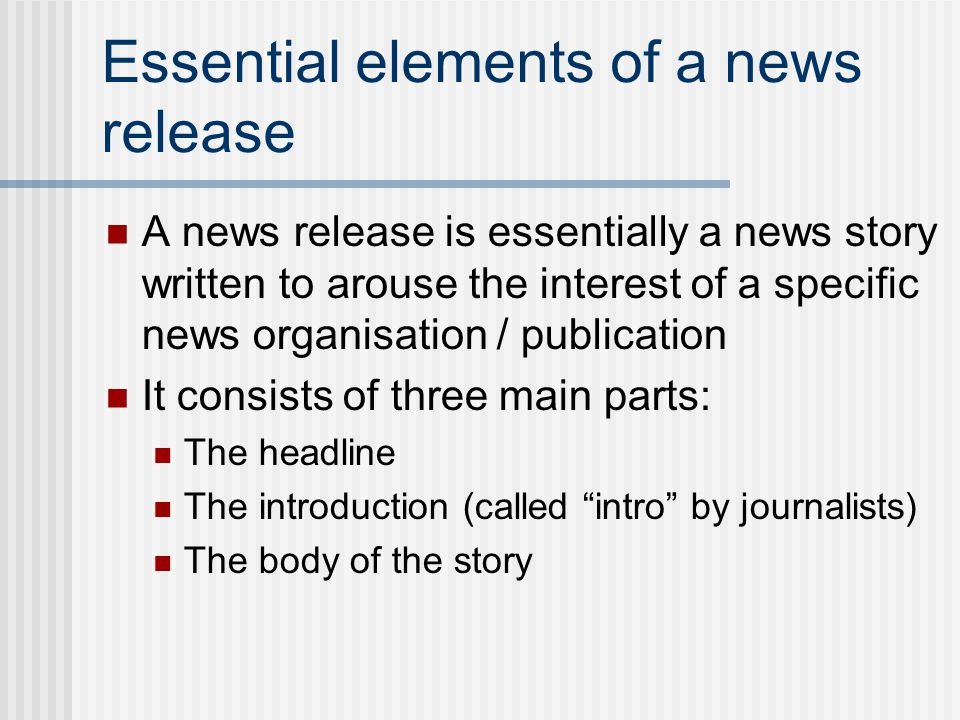 The main aim of a news release has to be grasped within 10 seconds.