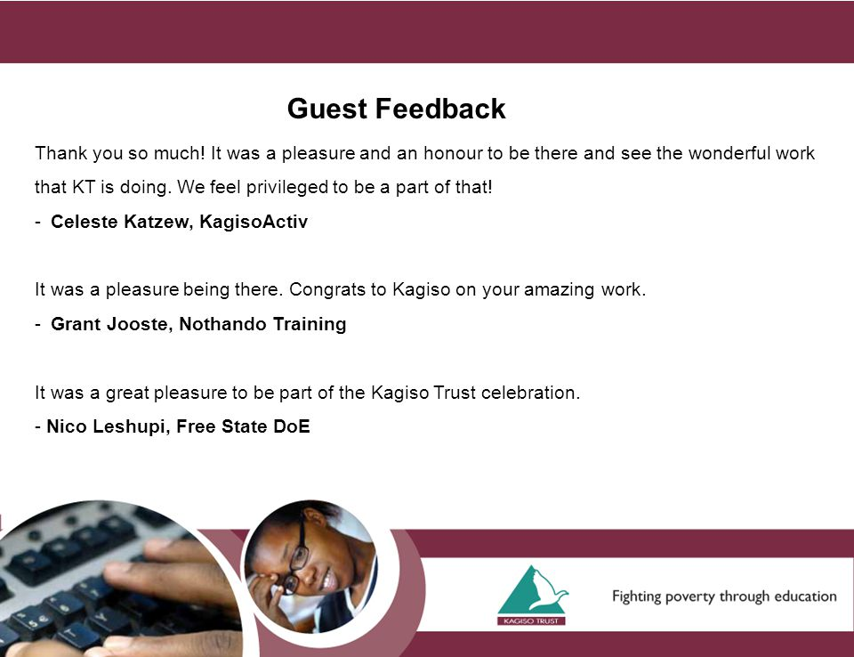 Guest Feedback Thank you so much! It was a pleasure and an honour to be there and see the wonderful work that KT is doing. We feel privileged to be a