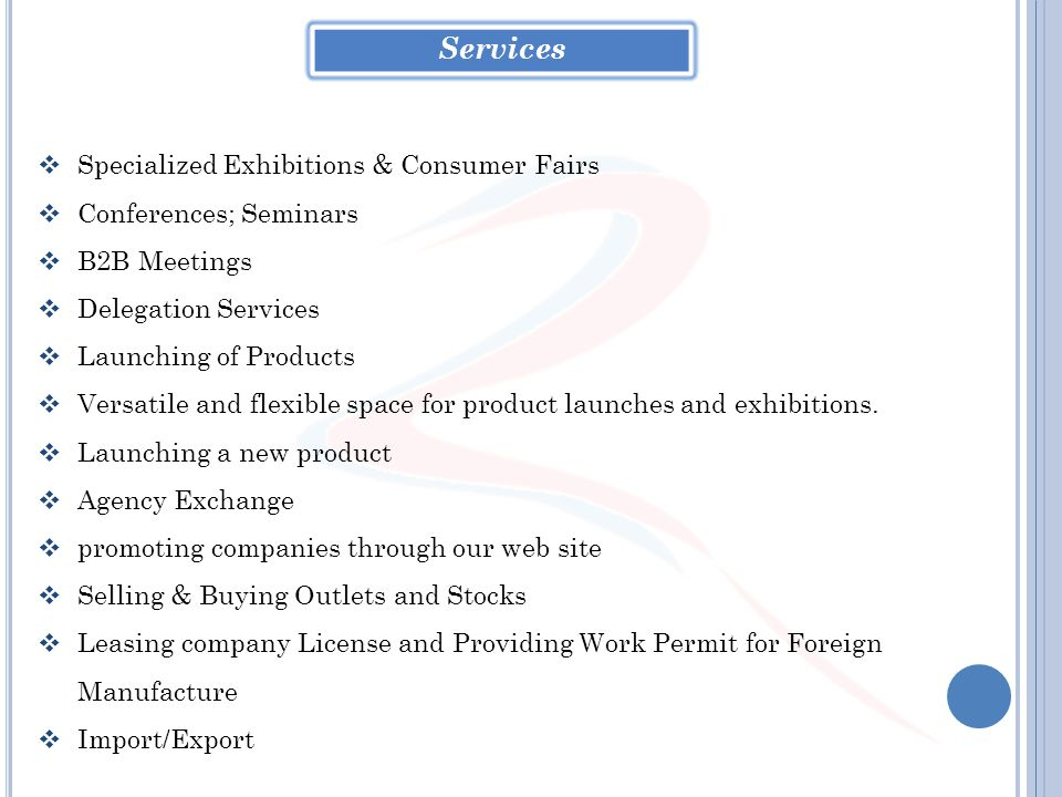 Specialized Exhibitions & Consumer Fairs Conferences; Seminars B2B Meetings Delegation Services Launching of Products Versatile and flexible space for