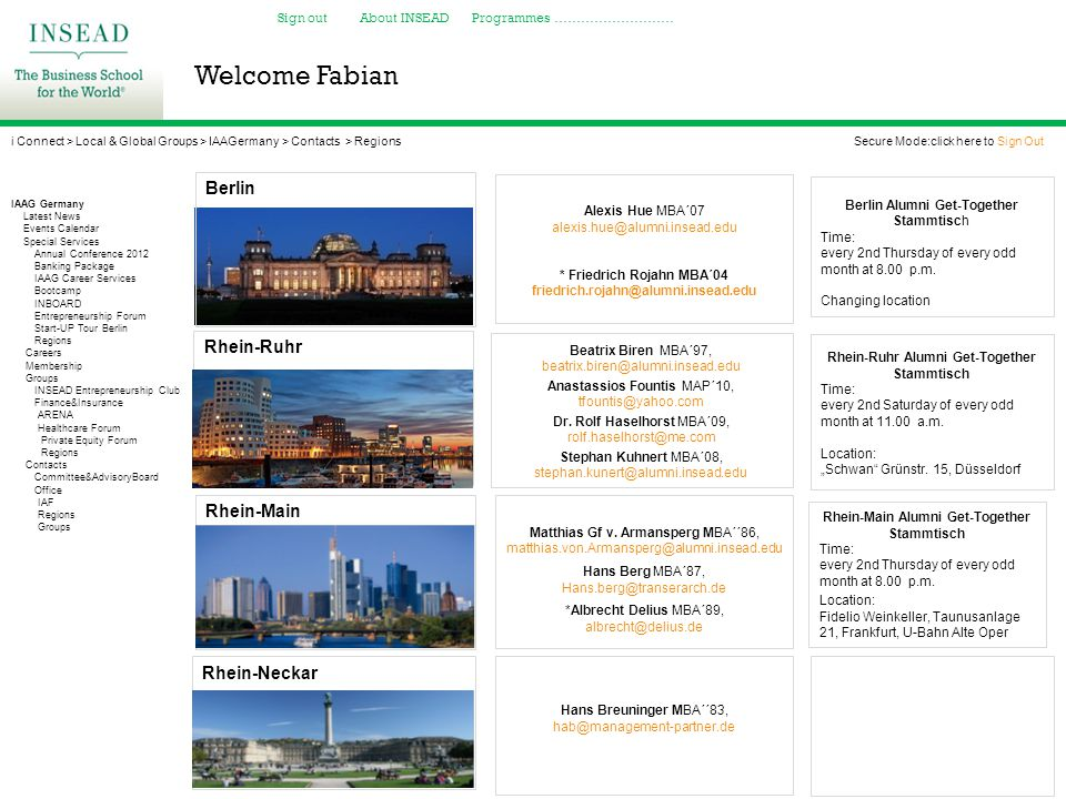 Welcome Fabian Sign out About INSEAD Programmes ……………………… i Connect > Local & Global Groups > IAAGermany > Contacts > Regions Secure Mode:click here t