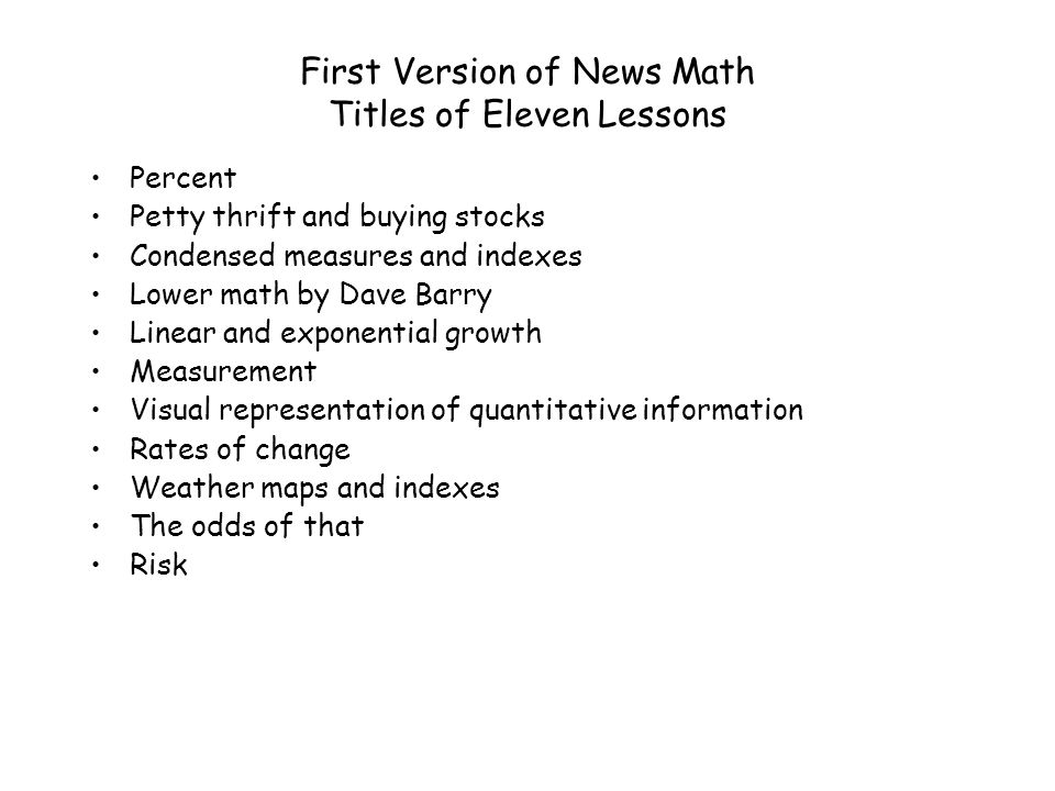 First Version of News Math Titles of Eleven Lessons Percent Petty thrift and buying stocks Condensed measures and indexes Lower math by Dave Barry Lin