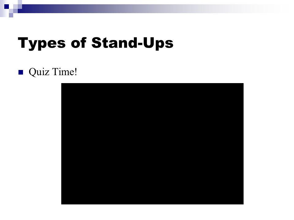 Types of Stand-Ups Quiz Time!