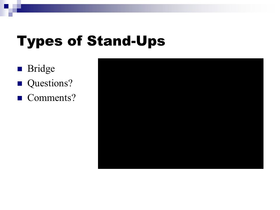 Types of Stand-Ups Bridge Questions Comments