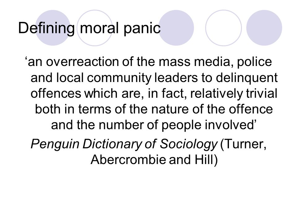 Defining moral panic an overreaction of the mass media, police and local community leaders to delinquent offences which are, in fact, relatively trivi
