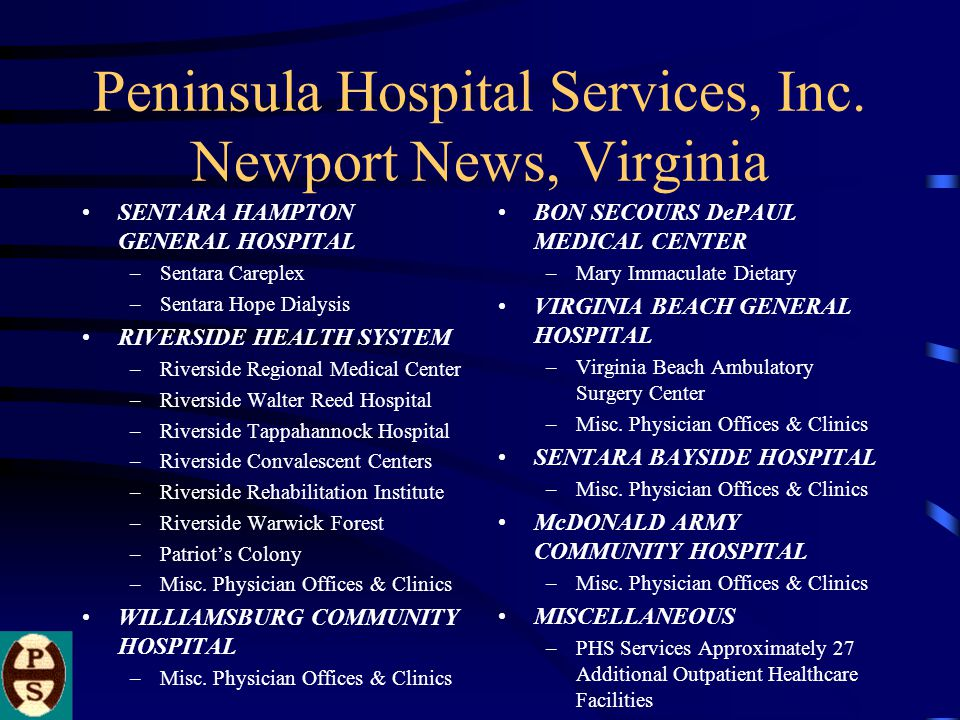 Peninsula Hospital Services, Inc. Newport News, Virginia In 1996, PHS began to offer Laundry & In- Facility Linen Department Contract Management Servi