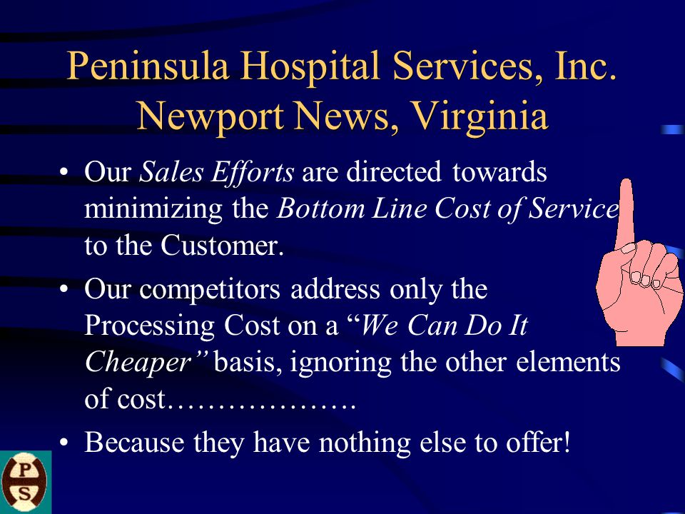 Peninsula Hospital Services, Inc. Newport News, Virginia PHS offers Well-Maintained, Clean, Efficient & Safe Facilities which are a pleasure to visit