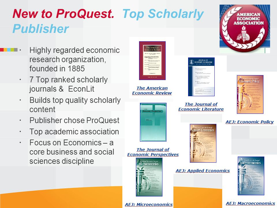 New to ProQuest. Top Scholarly Publisher Highly regarded economic research organization, founded in 1885 7 Top ranked scholarly journals & EconLit Bui