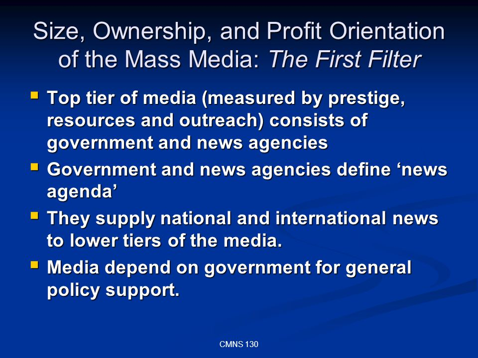 CMNS 130 The propaganda approach to media suggests a systemic and highly political dichotomization in news coverage based on serviceability to important power interests.