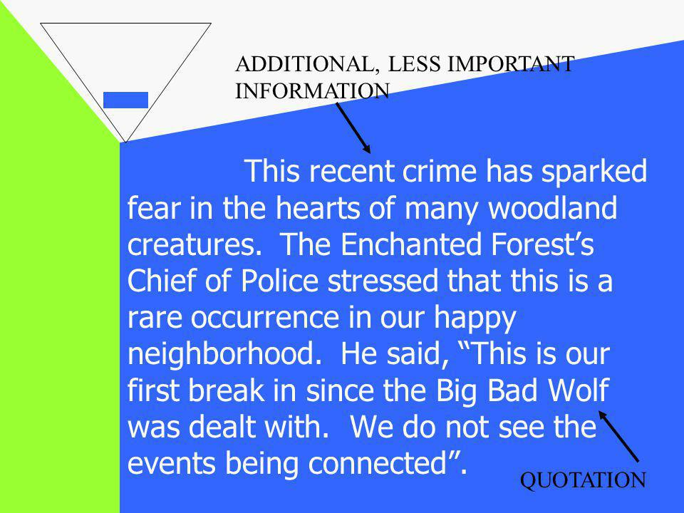 This recent crime has sparked fear in the hearts of many woodland creatures. The Enchanted Forests Chief of Police stressed that this is a rare occurr