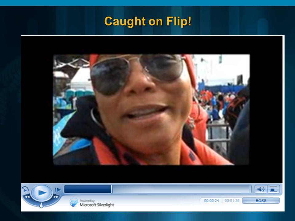 Caught on Flip!