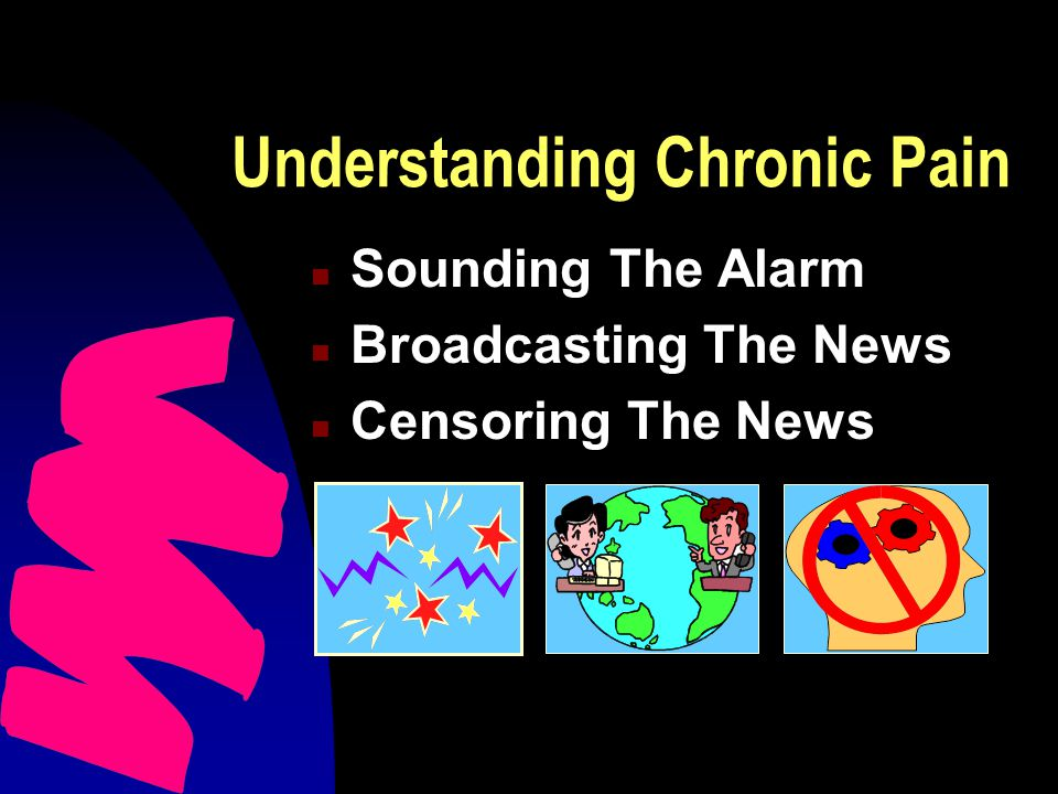 Understanding Chronic Pain n Sounding The Pain Alarm u Nociceptors F Nerve fibers in the skin, muscles, or joints F Excited exclusively by intense, potentially harmful stimulation PinprickPinprick Painful heatPainful heat Irritating chemicalsIrritating chemicals