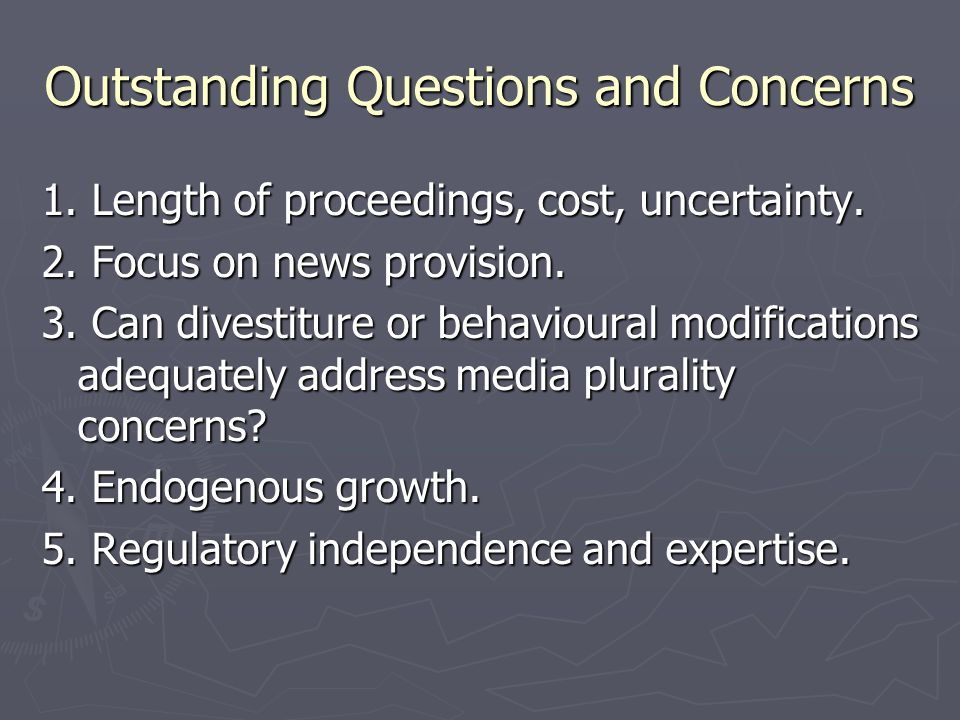 Outstanding Questions and Concerns 1.Length of proceedings, cost, uncertainty.