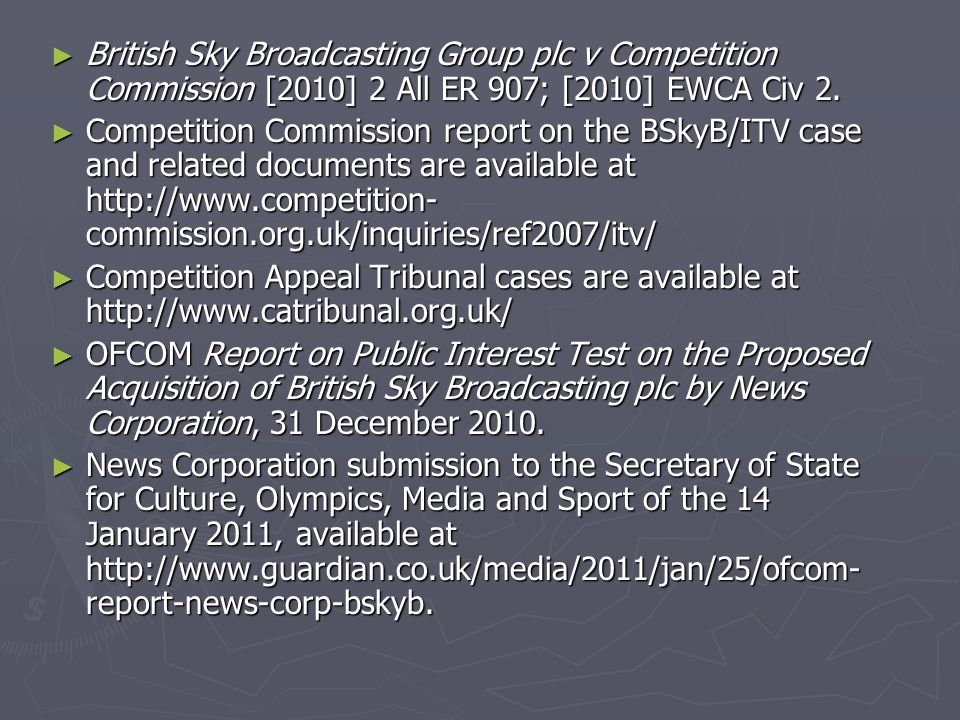 British Sky Broadcasting Group plc v Competition Commission [2010] 2 All ER 907; [2010] EWCA Civ 2.
