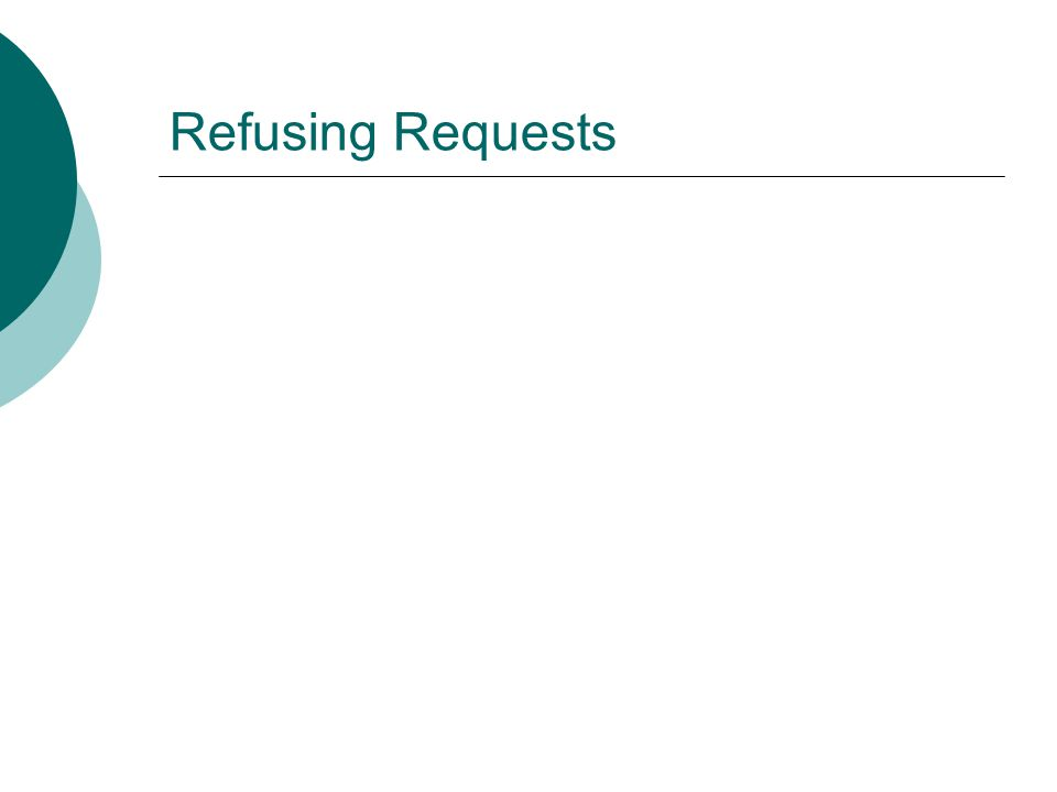 Refusing Requests