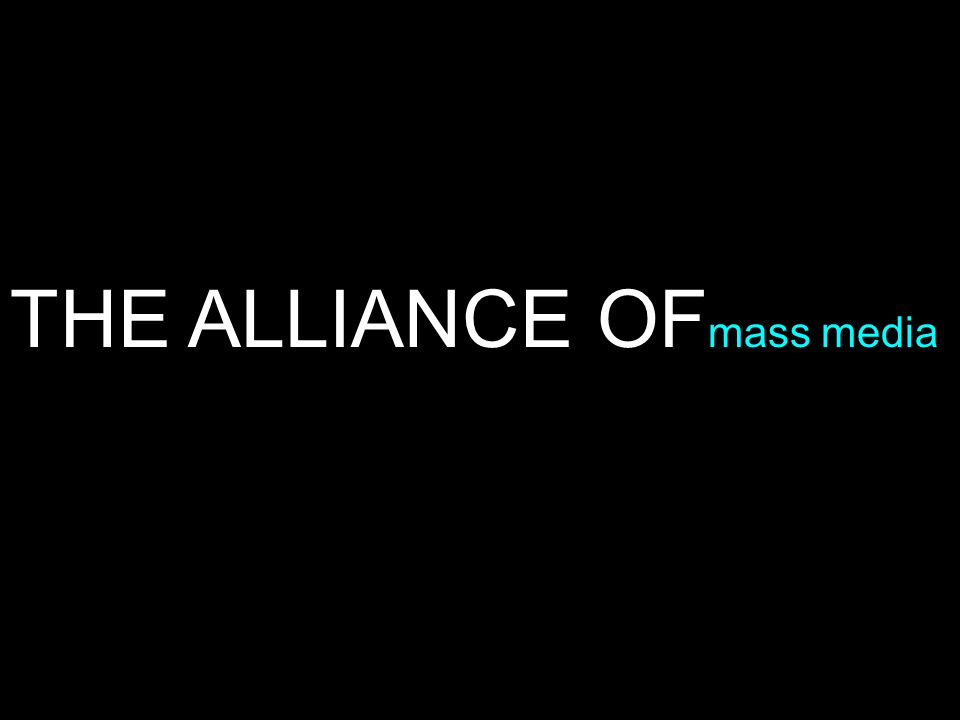 THE ALLIANCE OF mass media