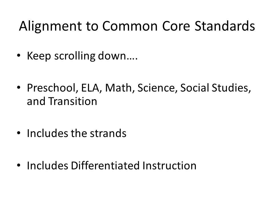 Alignment to Common Core Standards Keep scrolling down….