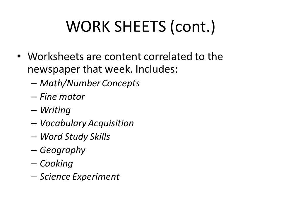 WORK SHEETS (cont.) Worksheets are content correlated to the newspaper that week.