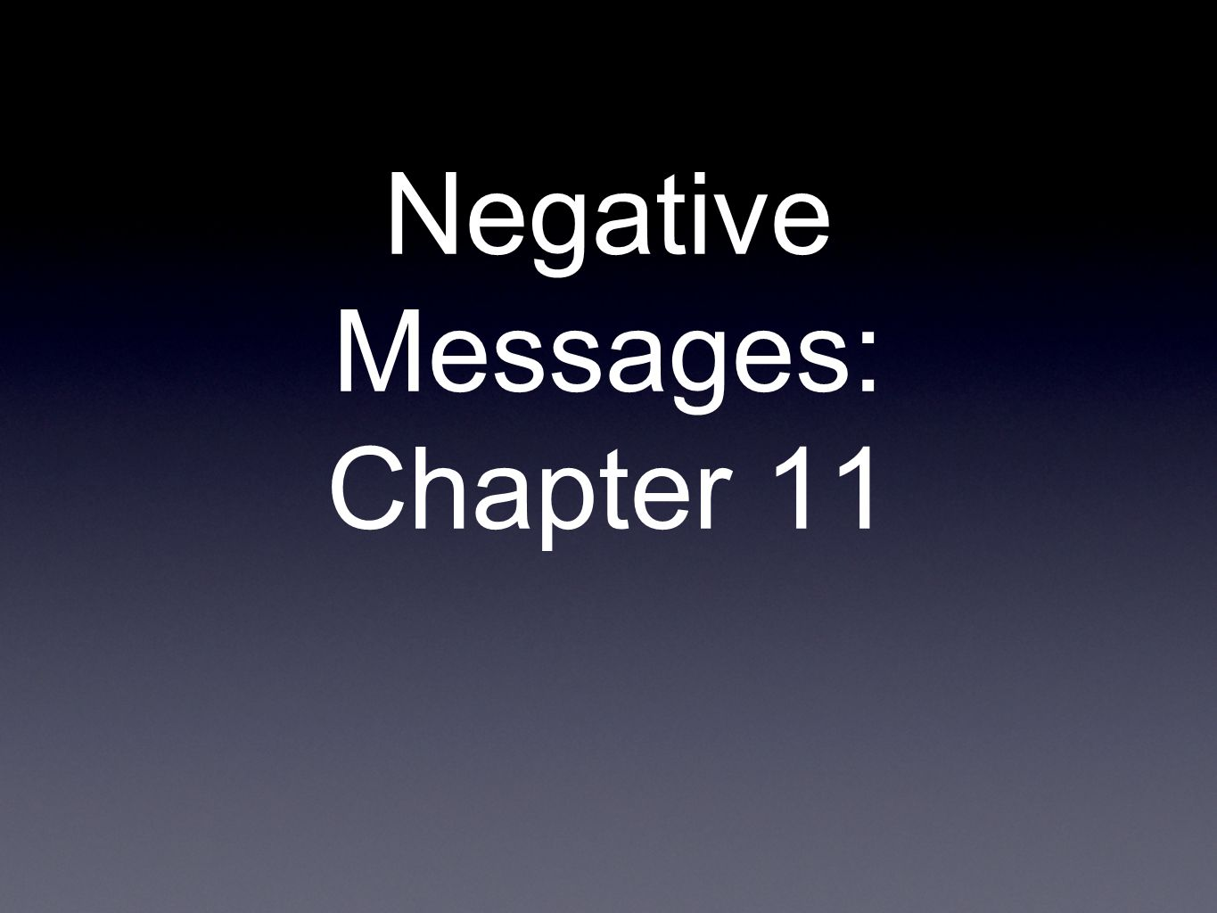 What is a negative message.