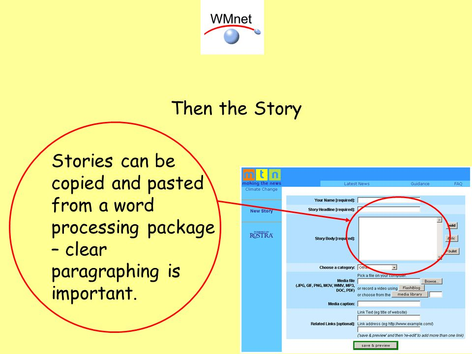 Then the Story Stories can be copied and pasted from a word processing package – clear paragraphing is important.
