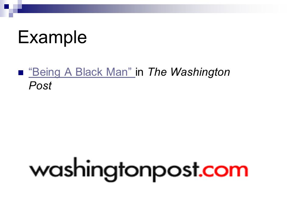 Example Being A Black Man in The Washington Post Being A Black Man
