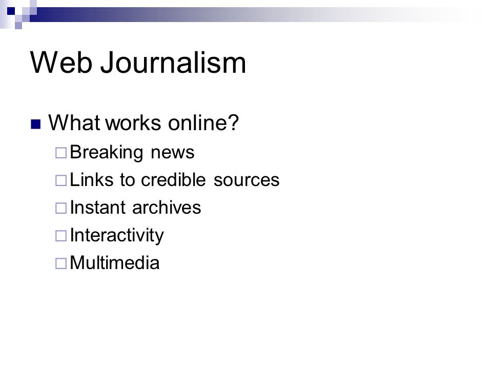Web 2.0 & Journalism Architecture of participation User-generated content Blogs Wikis Crowdsourcing Social networking sites