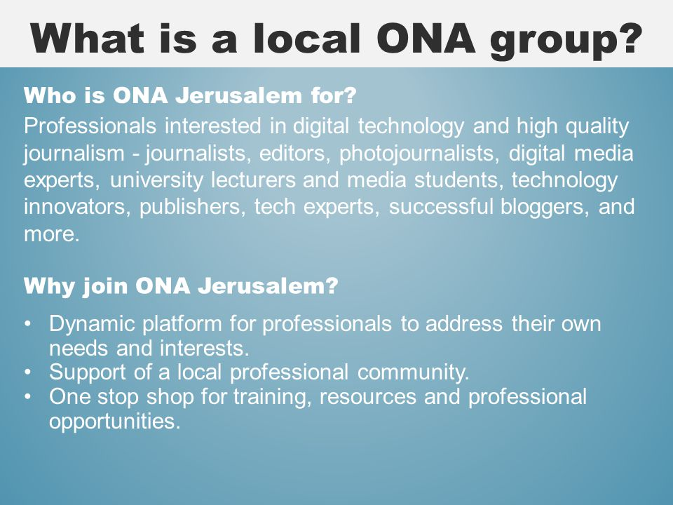 What is a local ONA group. Who is ONA Jerusalem for.