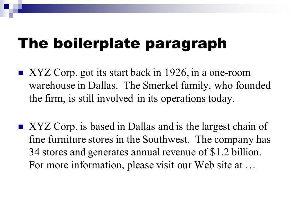 The boilerplate paragraph XYZ Corp. got its start back in 1926, in a one-room warehouse in Dallas. The Smerkel family, who founded the firm, is still