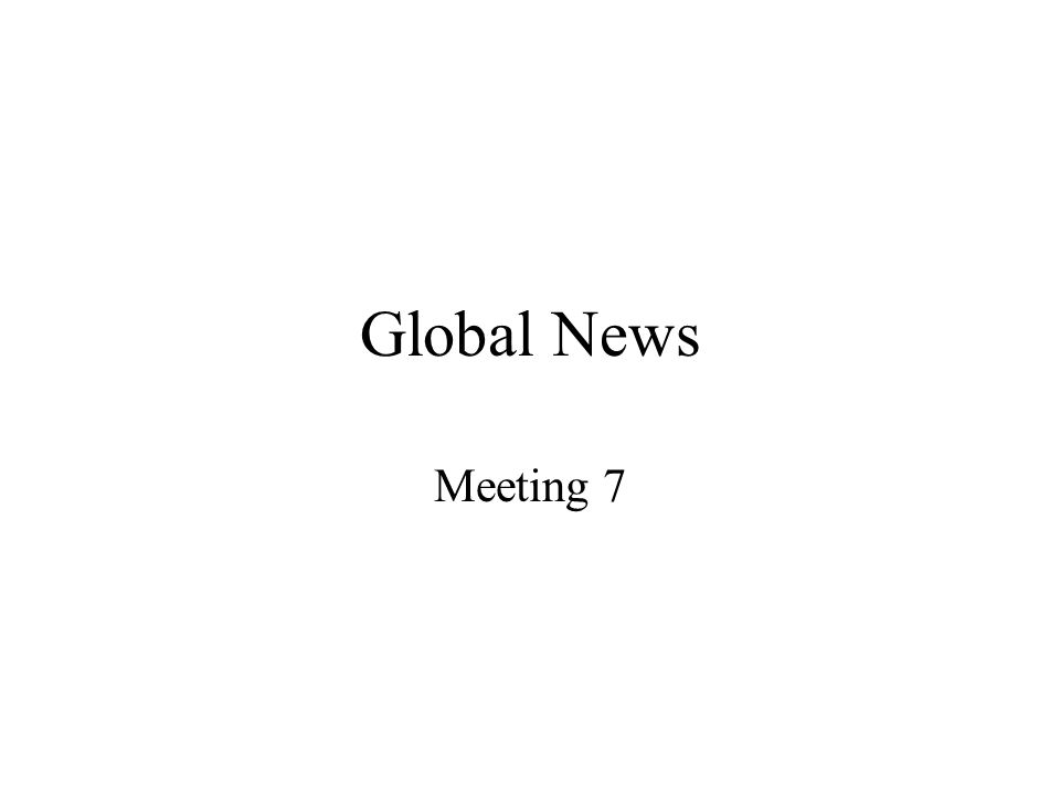 Global News Meeting 7