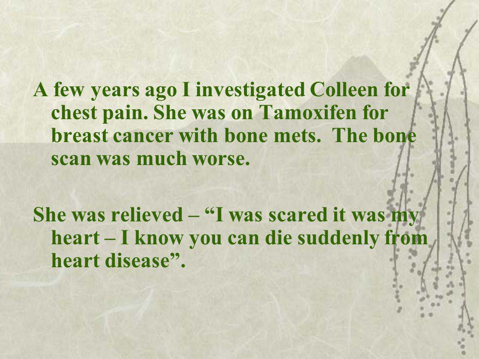 A few years ago I investigated Colleen for chest pain.