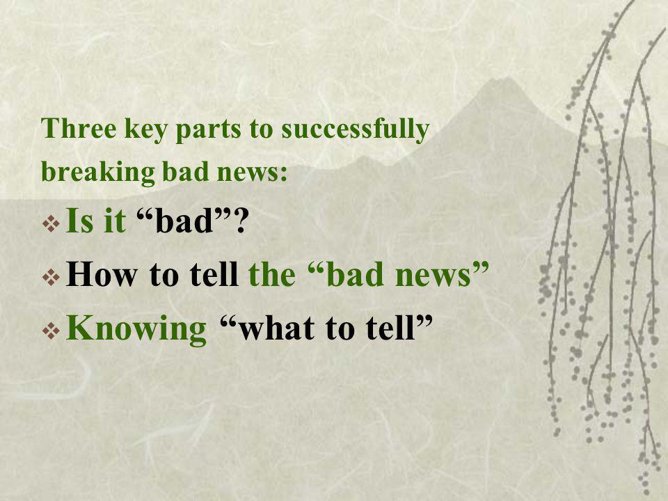 Three key parts to successfully breaking bad news: Is it bad.