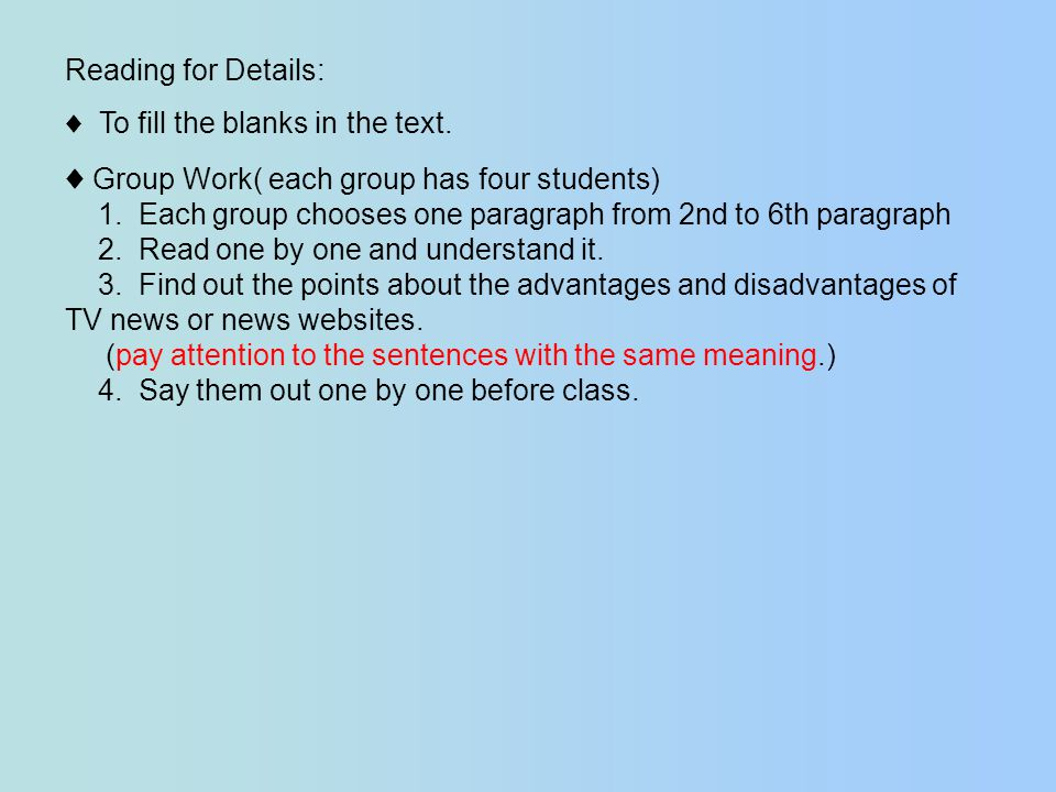 Reading for Details: To fill the blanks in the text.