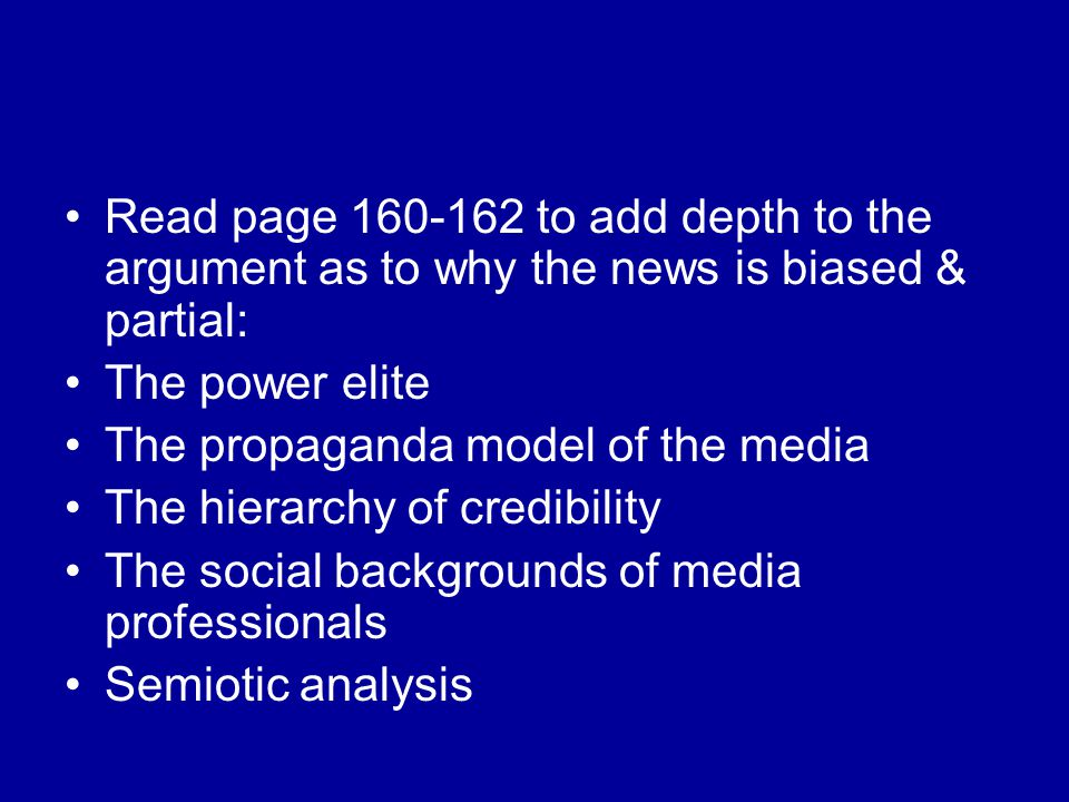 Web task The Glasgow University Media Group takes a Marxist stance at how the media selects & presents news.