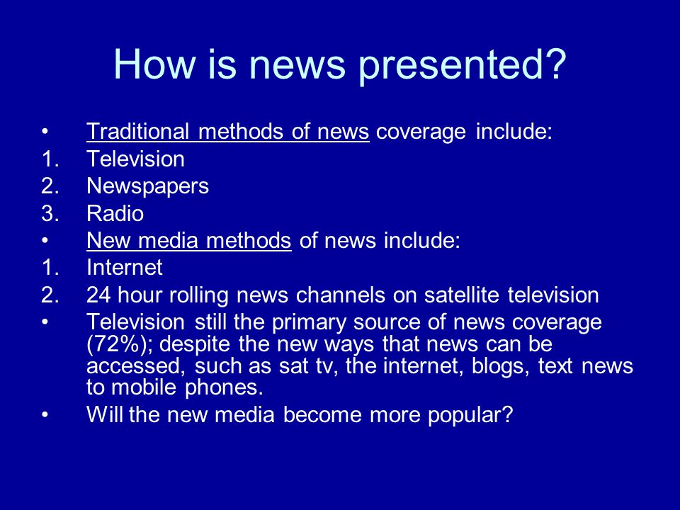 Television news An Ofcom survey in 2005 found 67% regarded television news as being the most trusted news medium.