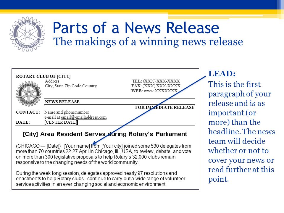 Parts of a News Release The makings of a winning news release LEAD: This is the first paragraph of your release and is as important (or more) than the