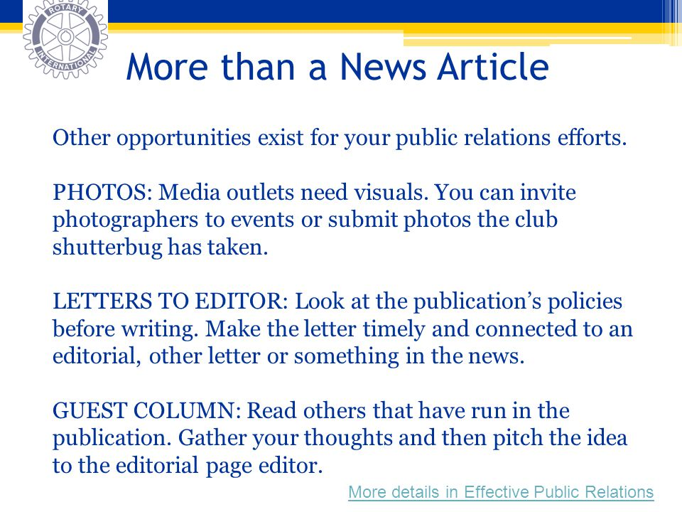 More than a News Article Other opportunities exist for your public relations efforts. PHOTOS: Media outlets need visuals. You can invite photographers